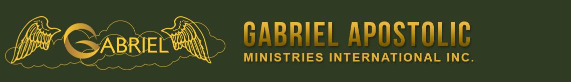 Gabriel Apostolic Ministries International Inc